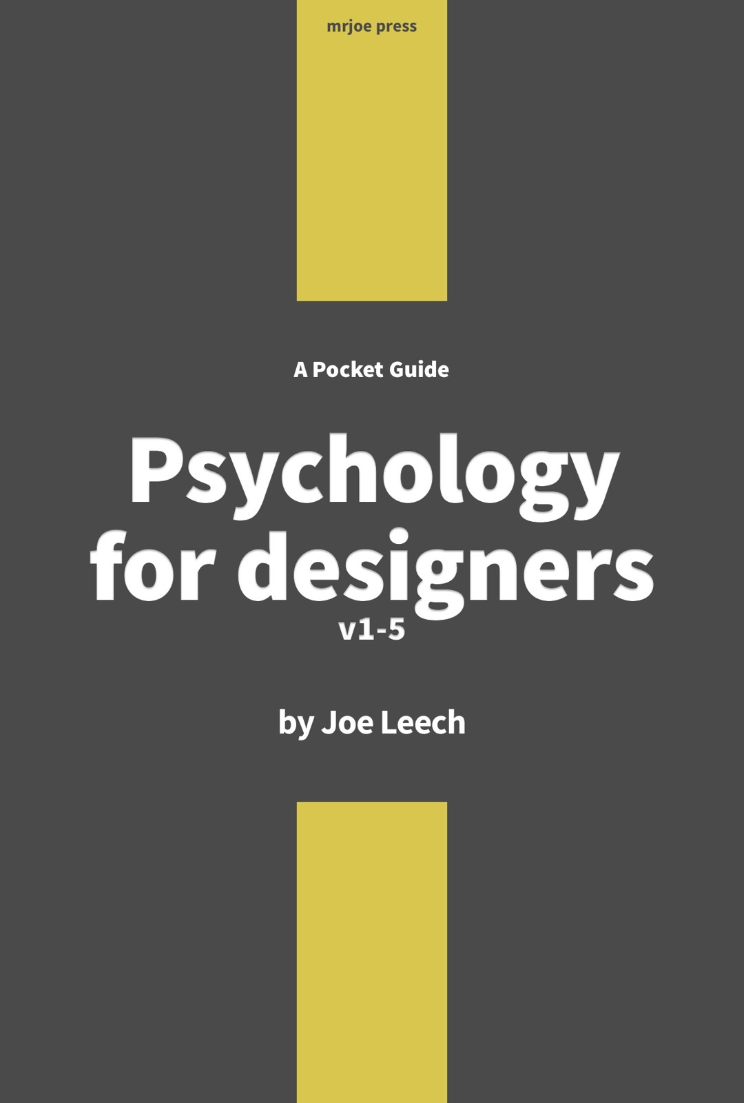 Psychology for Designers by Joe Leech