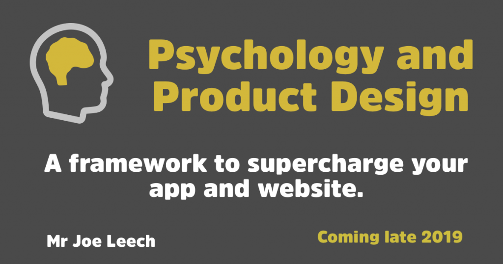 Psychology and Product Design: A framework to supercharge your app and website. A new book from me.