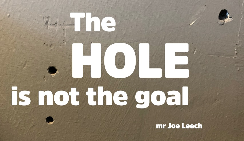 the hole is not the goal